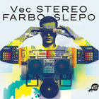 Vec - Stereo farbo slepo