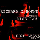 Richard Osborne & Dice Raw - Just Leave (Official Remix)