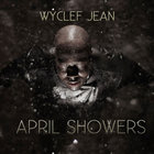 Free mixtape April Showers od Wyclefa Jeana je vonku