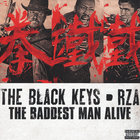 The Black Keys and RZA - The Baddest Man Alive