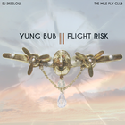 "Stiahni si: Yung Bub ""Flight Risk"" /mixtape"